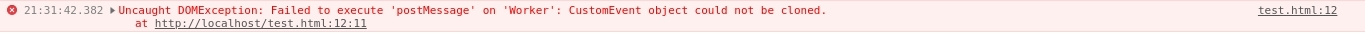 "Błąd w konsoli Chrome: ""Uncaught DOMException: Failed to execute 'postMessage' on 'Worker': CustomEvent object could not be cloned."""